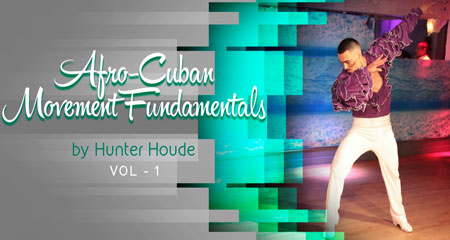 Afro Cuban Movement fundamentals online class by Hunter Houde